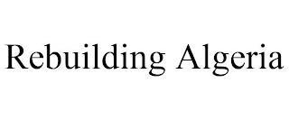 REBUILDING ALGERIA trademark