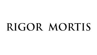 RIGOR MORTIS trademark