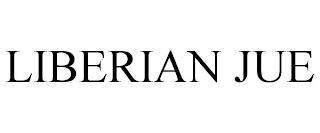 LIBERIAN JUE trademark