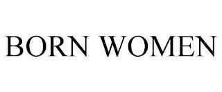 BORN WOMEN trademark