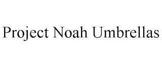 PROJECT NOAH UMBRELLAS trademark