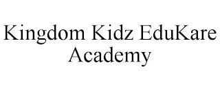 KINGDOM KIDZ EDUKARE ACADEMY trademark