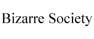 BIZARRE SOCIETY trademark