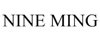 NINE MING trademark