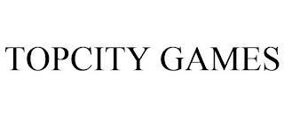 TOPCITY GAMES trademark