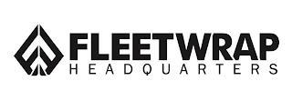 FLEET WRAP HEADQUARTERS trademark