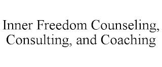 INNER FREEDOM COUNSELING, CONSULTING, AND COACHING trademark