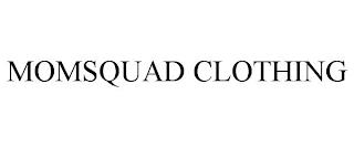 MOMSQUAD CLOTHING trademark