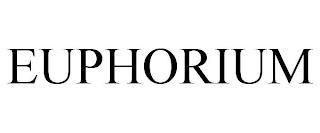 EUPHORIUM trademark