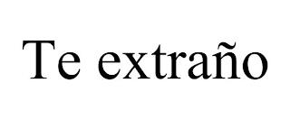TE EXTRAÑO trademark
