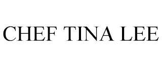 CHEF TINA LEE trademark