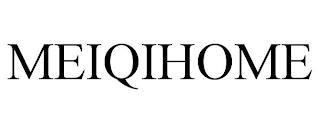 MEIQIHOME trademark