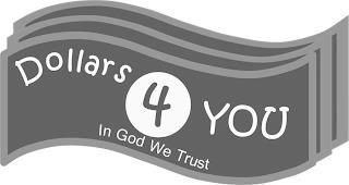 DOLLARS4YOU IN GOD WE TRUST trademark