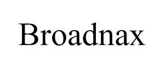 BROADNAX trademark