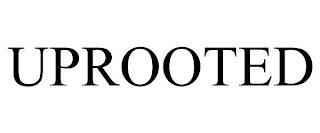 UPROOTED trademark