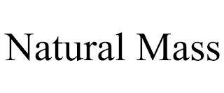 NATURAL MASS trademark