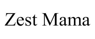 ZEST MAMA trademark