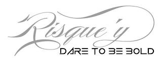 RISQUE'Y DARE TO BE BOLD trademark