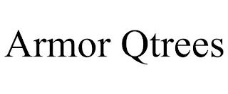 ARMOR QTREES trademark