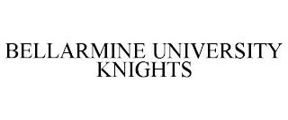 BELLARMINE UNIVERSITY KNIGHTS trademark