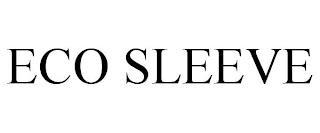 ECO SLEEVE trademark