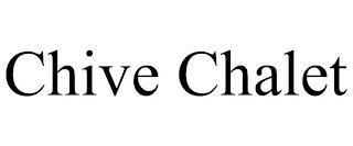 CHIVE CHALET trademark