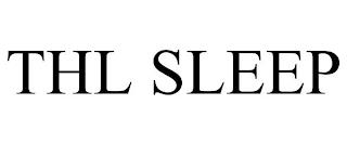 THL SLEEP trademark