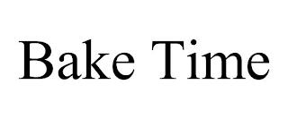 BAKE TIME trademark