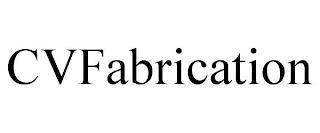 CVFABRICATION trademark