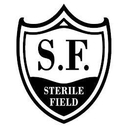 S. F. STERILE FIELD trademark