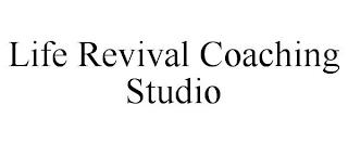 LIFE REVIVAL COACHING STUDIO trademark