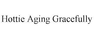 HOTTIE AGING GRACEFULLY trademark