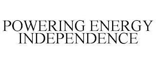 POWERING ENERGY INDEPENDENCE trademark