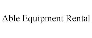 ABLE EQUIPMENT RENTAL trademark
