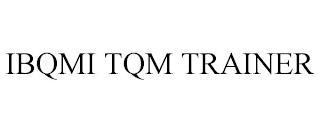 IBQMI TQM TRAINER trademark