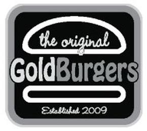 THE ORIGINAL GOLDBURGERS ESTABLISHED 2009 trademark