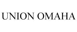 UNION OMAHA trademark