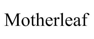 MOTHERLEAF trademark