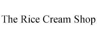 THE RICE CREAM SHOP trademark