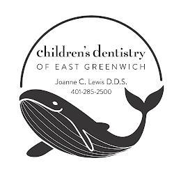 CHILDREN'S DENTISTRY OF EAST GREENWICH JOANNE C. LEWIS D.D.S. 401-285-2500 trademark