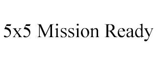 5X5 MISSION READY trademark