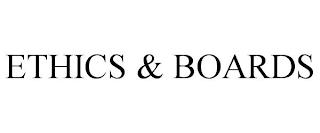 ETHICS & BOARDS trademark