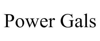 POWER GALS trademark