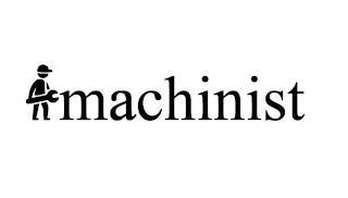 MACHINIST trademark