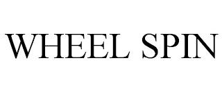 WHEEL SPIN trademark