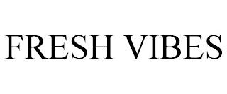 FRESH VIBES trademark