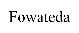 FOWATEDA trademark