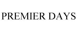 PREMIER DAYS trademark