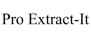PRO EXTRACT-IT trademark