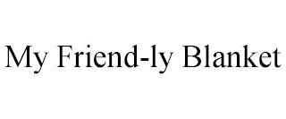MY FRIEND-LY BLANKET trademark